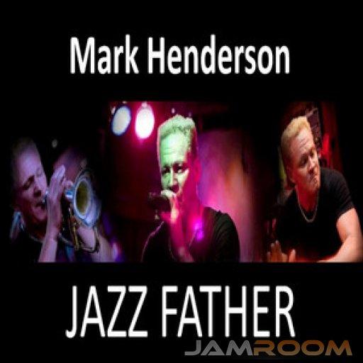 MARK HENDERSON JAZZ FATHER